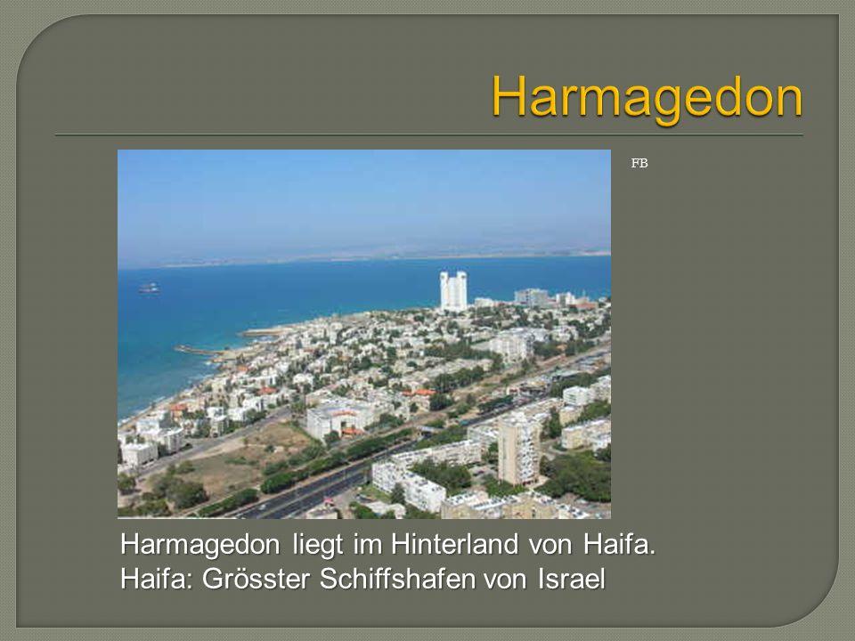 Harmagedon Harmagedon liegt im Hinterland von Haifa.