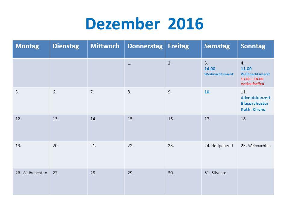 Dezember 2016 Montag Dienstag Mittwoch Donnerstag Freitag Samstag