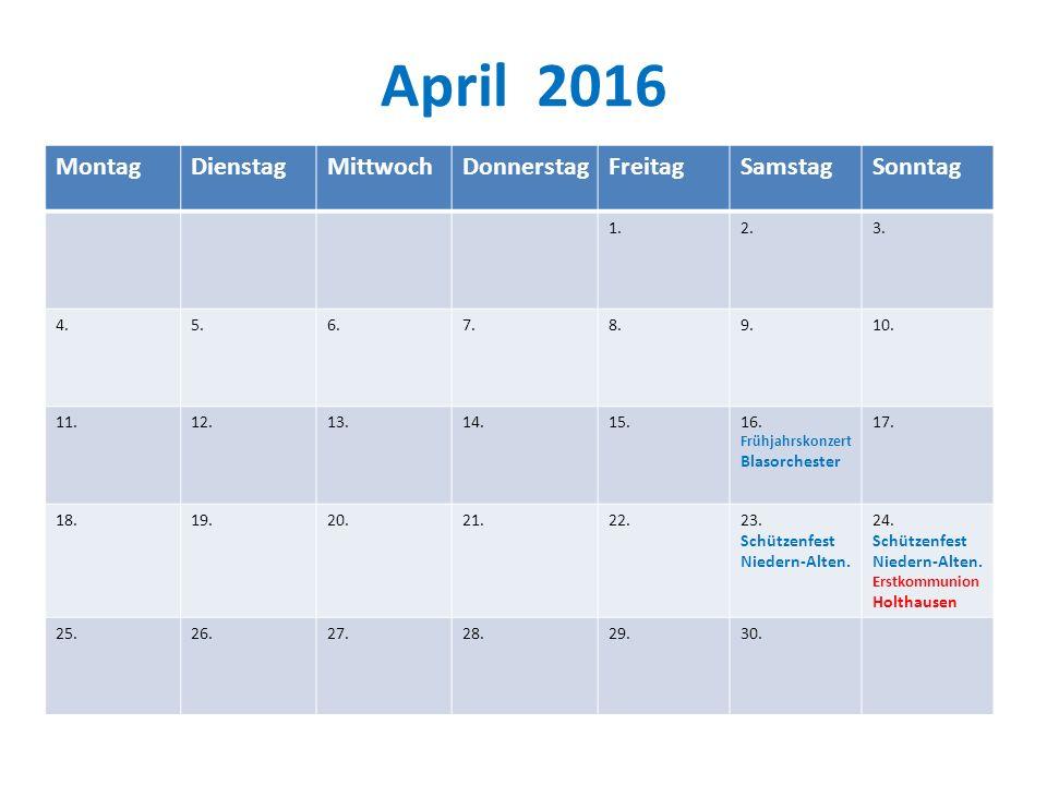 April 2016 Montag Dienstag Mittwoch Donnerstag Freitag Samstag Sonntag