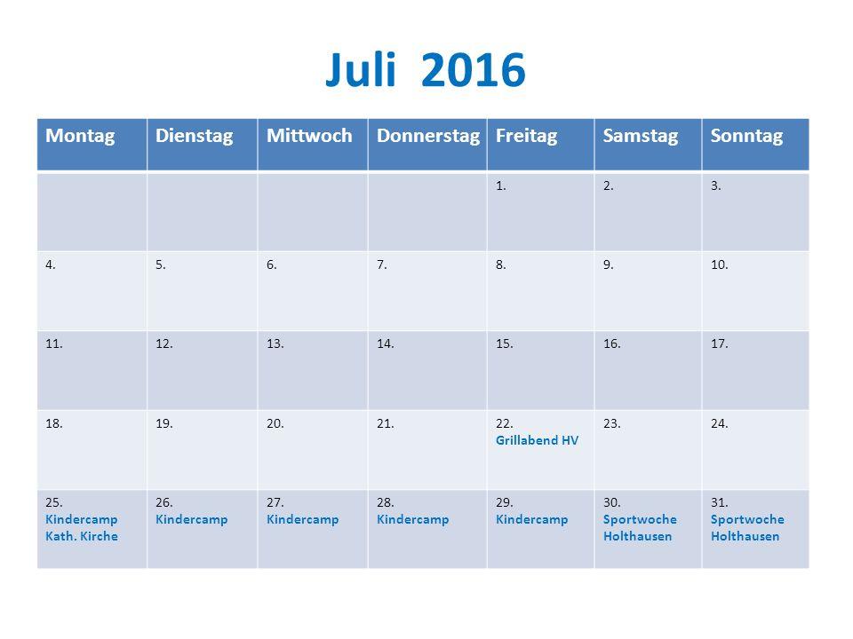 Juli 2016 Montag Dienstag Mittwoch Donnerstag Freitag Samstag Sonntag