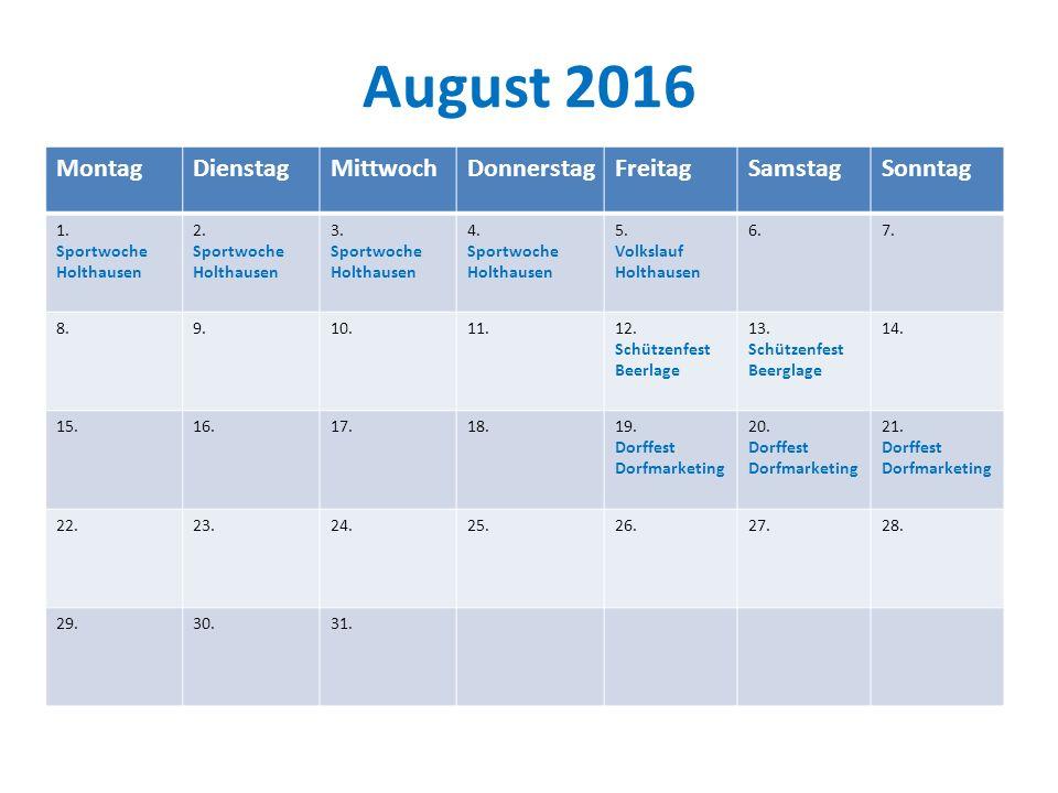 August 2016 Montag Dienstag Mittwoch Donnerstag Freitag Samstag