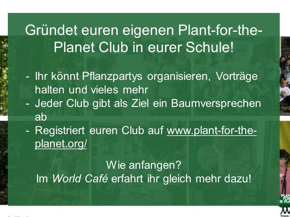Gründet euren eigenen Plant-for-the-Planet Club in eurer Schule!