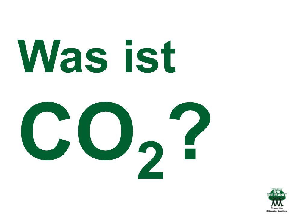 Was ist CO2 Wisst ihr denn überhaupt was CO2 ist (rhetorische Frage oder auch direkt ans Publikum)