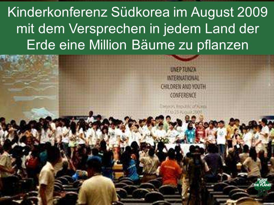 Kinderkonferenz Südkorea im August 2009 mit dem Versprechen in jedem Land der Erde eine Million Bäume zu pflanzen
