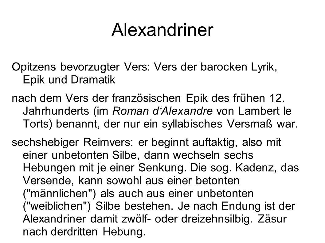 Alexandriner Opitzens bevorzugter Vers: Vers der barocken Lyrik, Epik und Dramatik.