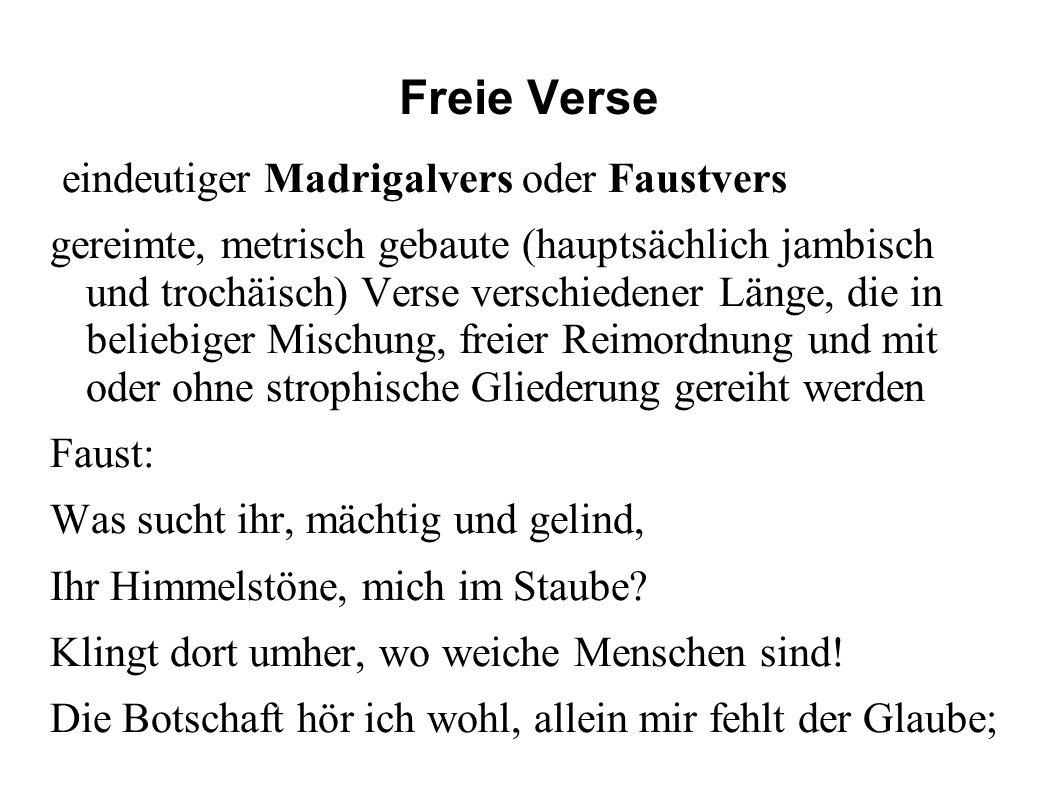 Freie Verse eindeutiger Madrigalvers oder Faustvers