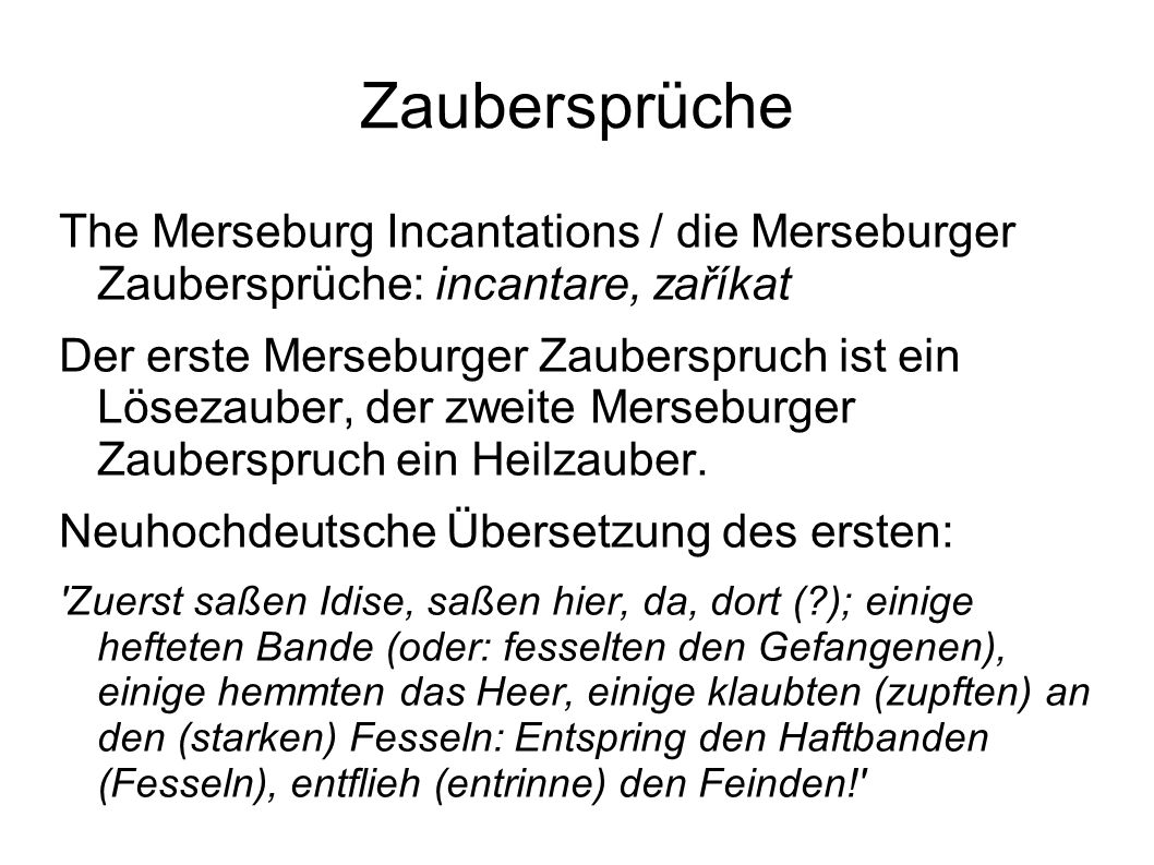 Zaubersprüche The Merseburg Incantations / die Merseburger Zaubersprüche: incantare, zaříkat.