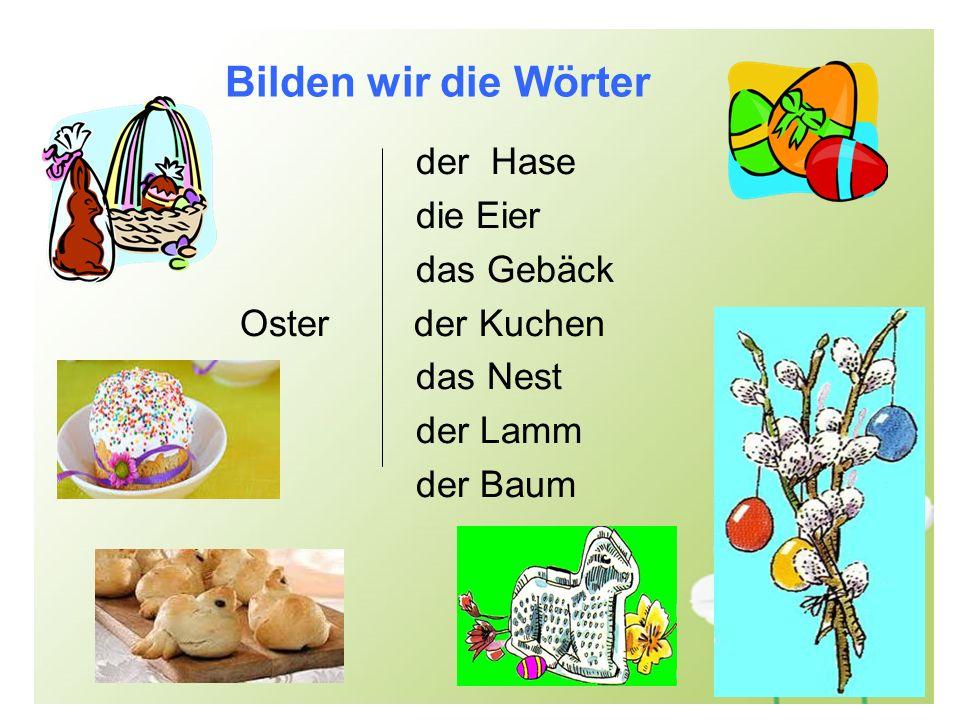 Bilden wir die Wörter der Hase die Eier das Gebäck Oster der Kuchen