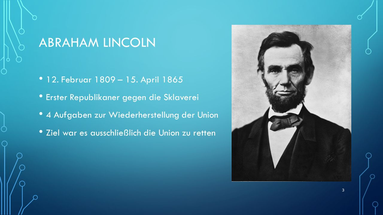 Abraham Lincoln 12. Februar 1809 – 15. April 1865
