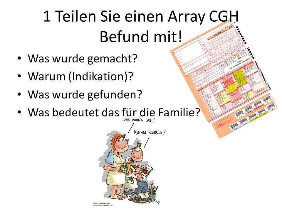 1 Teilen Sie einen Array CGH Befund mit!