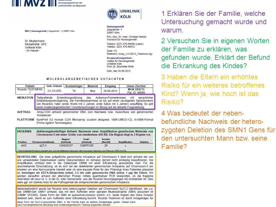 1 Erklären Sie der Familie, welche Untersuchung gemacht wurde und warum.