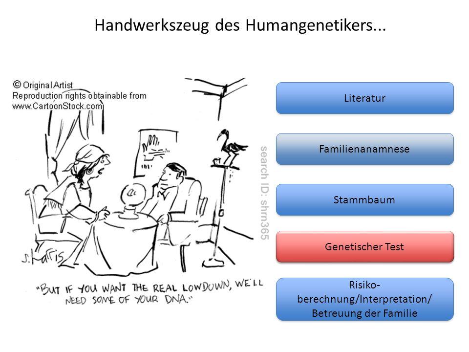 Handwerkszeug des Humangenetikers...