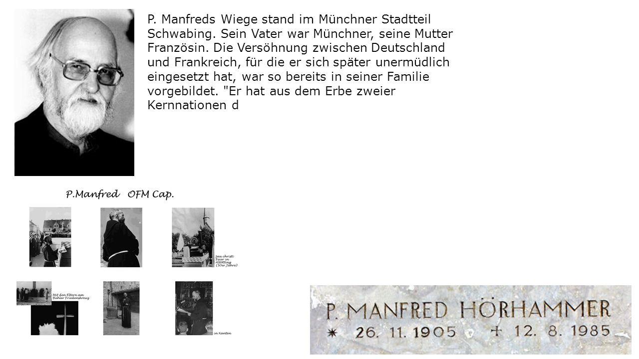 P. Manfreds Wiege stand im Münchner Stadtteil Schwabing