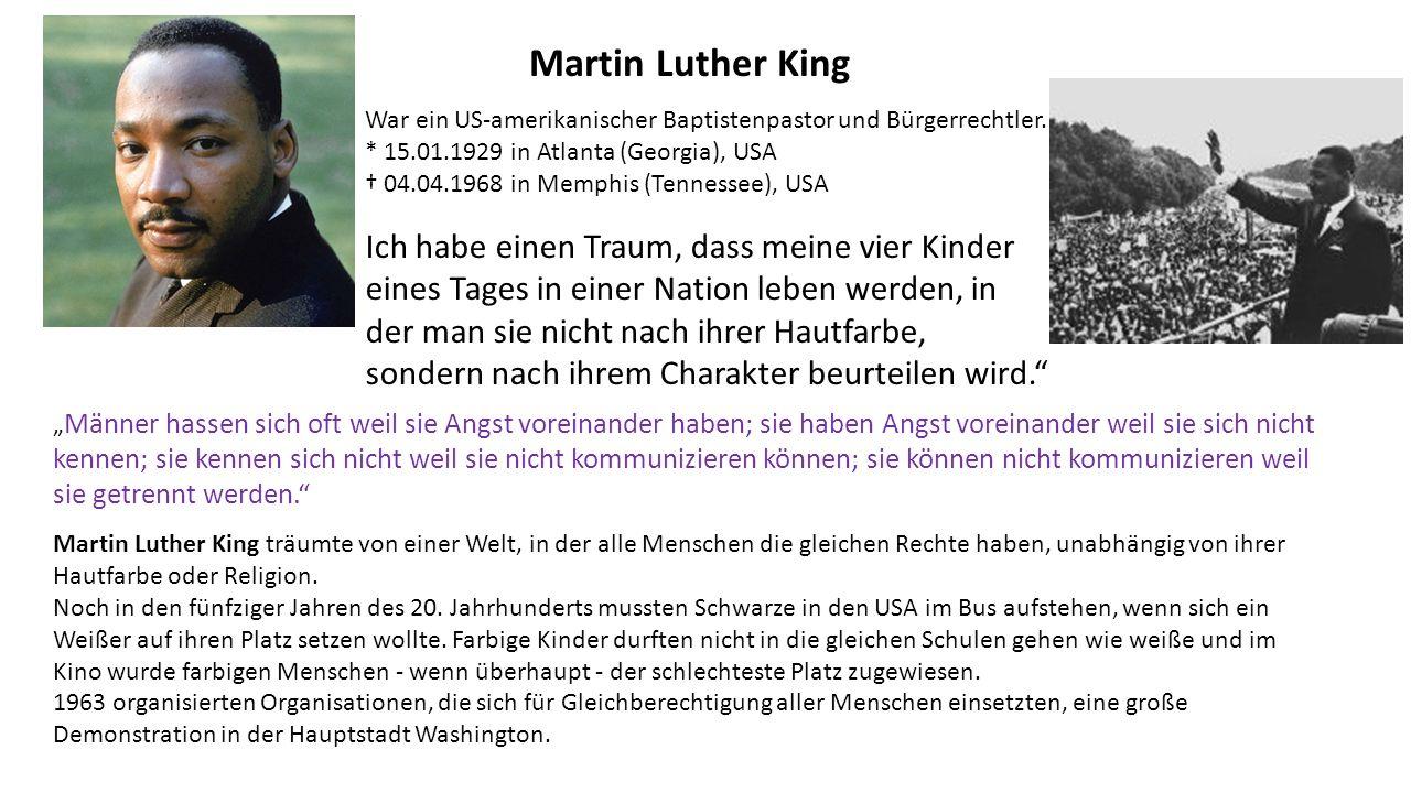 Martin Luther King War ein US-amerikanischer Baptistenpastor und Bürgerrechtler.