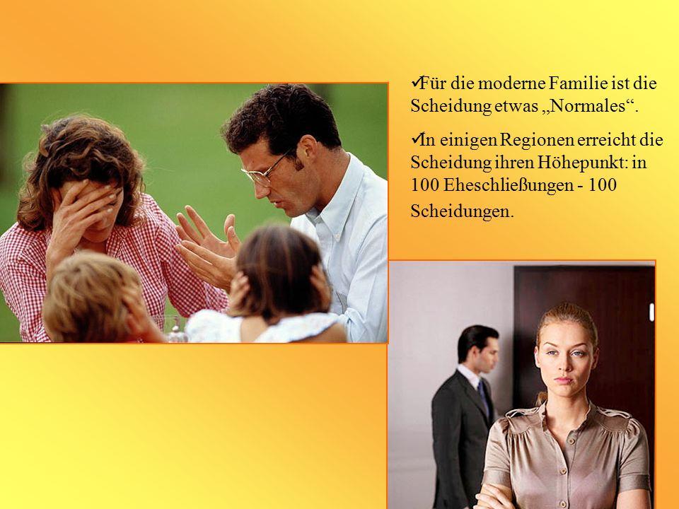 """Für die moderne Familie ist die Scheidung etwas """"Normales ."""