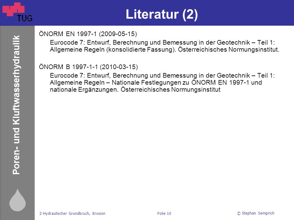Literatur (2) ÖNORM EN 1997-1 (2009-05-15)