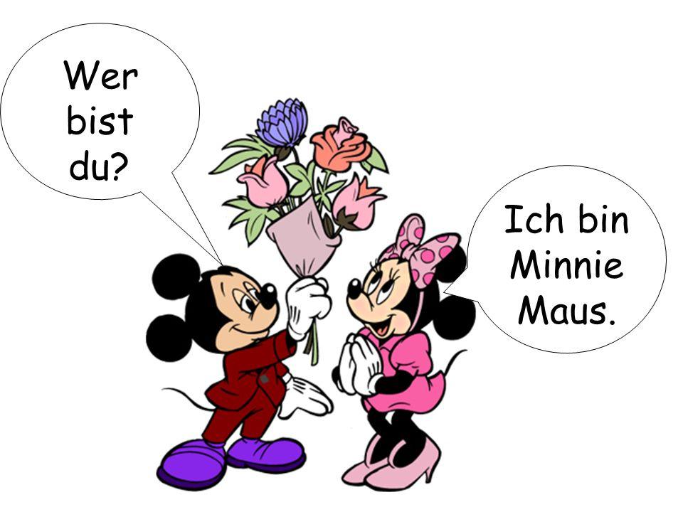Wer bist du Ich bin MinnieMaus.
