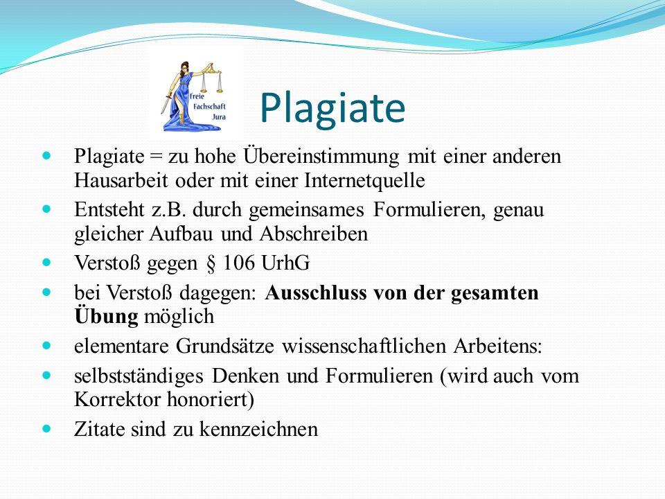 Plagiate Plagiate = zu hohe Übereinstimmung mit einer anderen Hausarbeit oder mit einer Internetquelle.