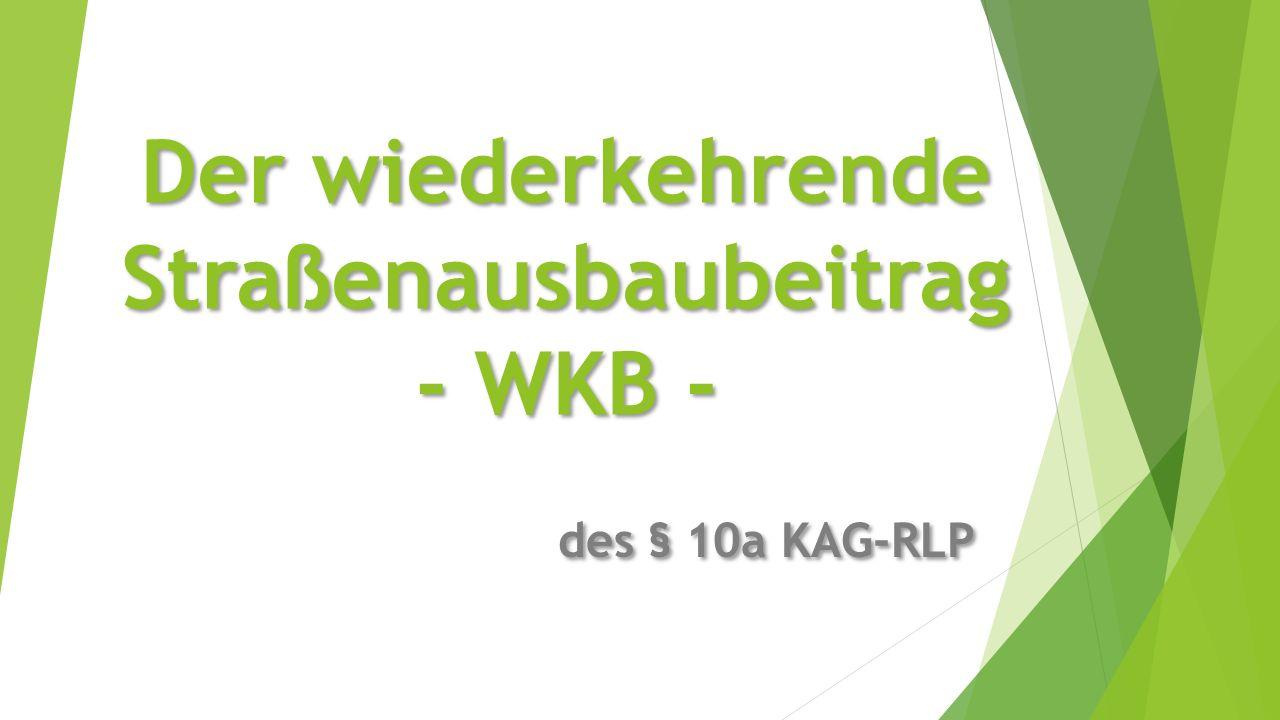 Der wiederkehrende Straßenausbaubeitrag - WKB -