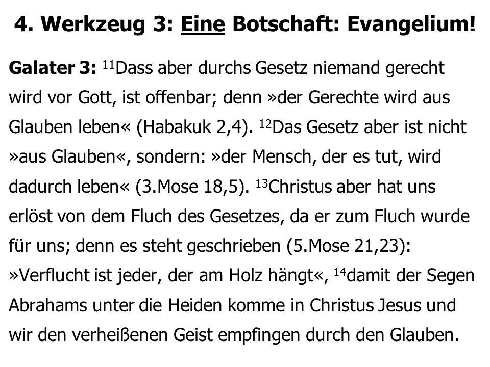 4. Werkzeug 3: Eine Botschaft: Evangelium!