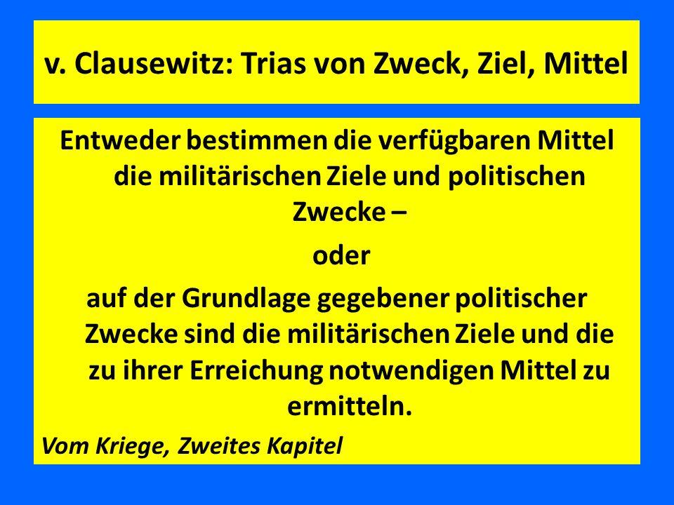 v. Clausewitz: Trias von Zweck, Ziel, Mittel