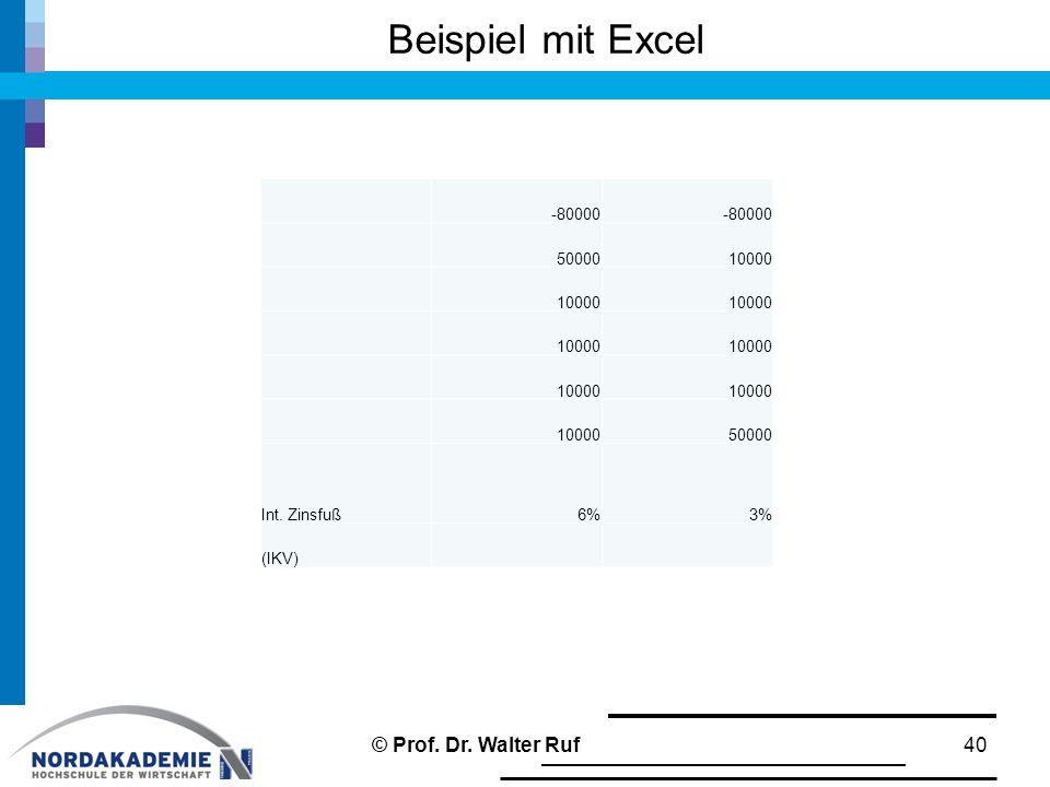 Beispiel mit Excel © Prof. Dr. Walter Ruf -80000 50000 10000