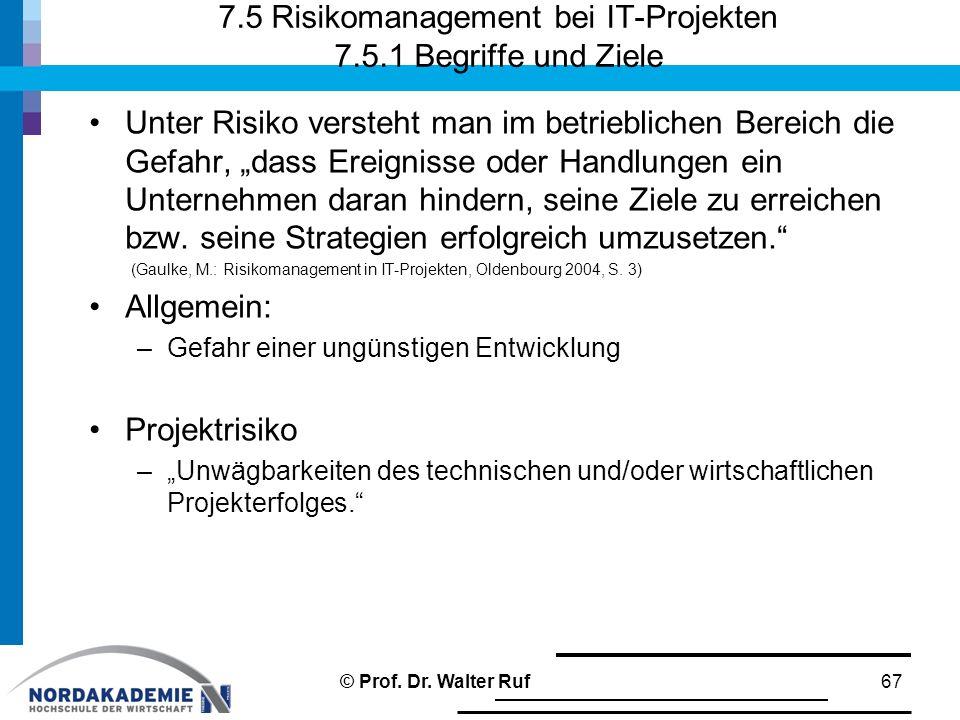 7.5 Risikomanagement bei IT-Projekten 7.5.1 Begriffe und Ziele