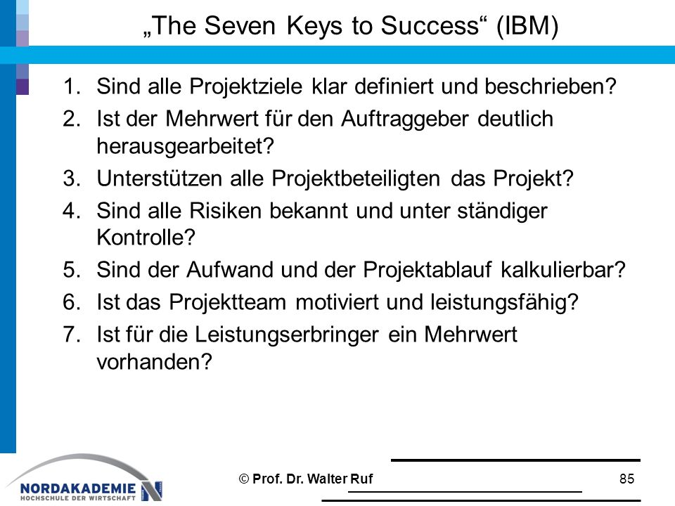 """The Seven Keys to Success (IBM)"