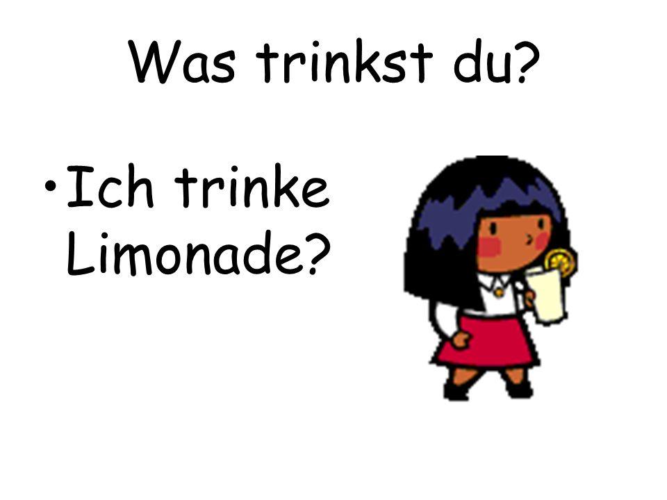 Was trinkst du Ich trinke Limonade