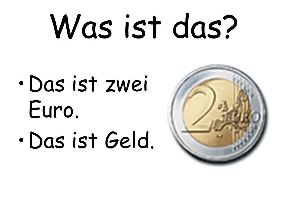Was ist das Das ist zwei Euro. Das ist Geld.