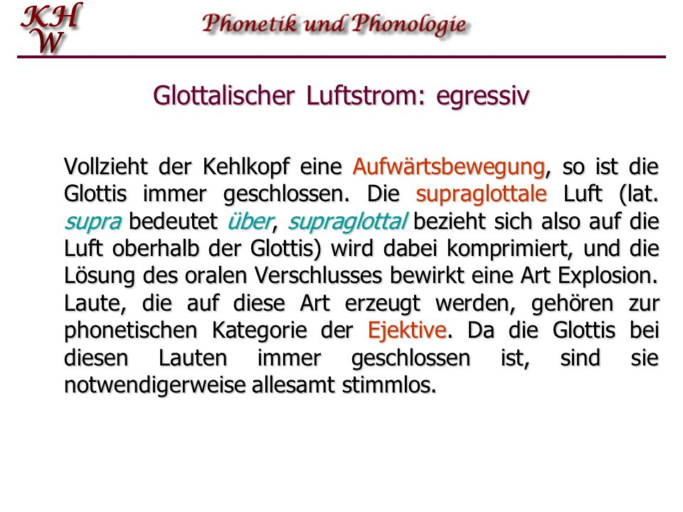 Glottalischer Luftstrom: egressiv