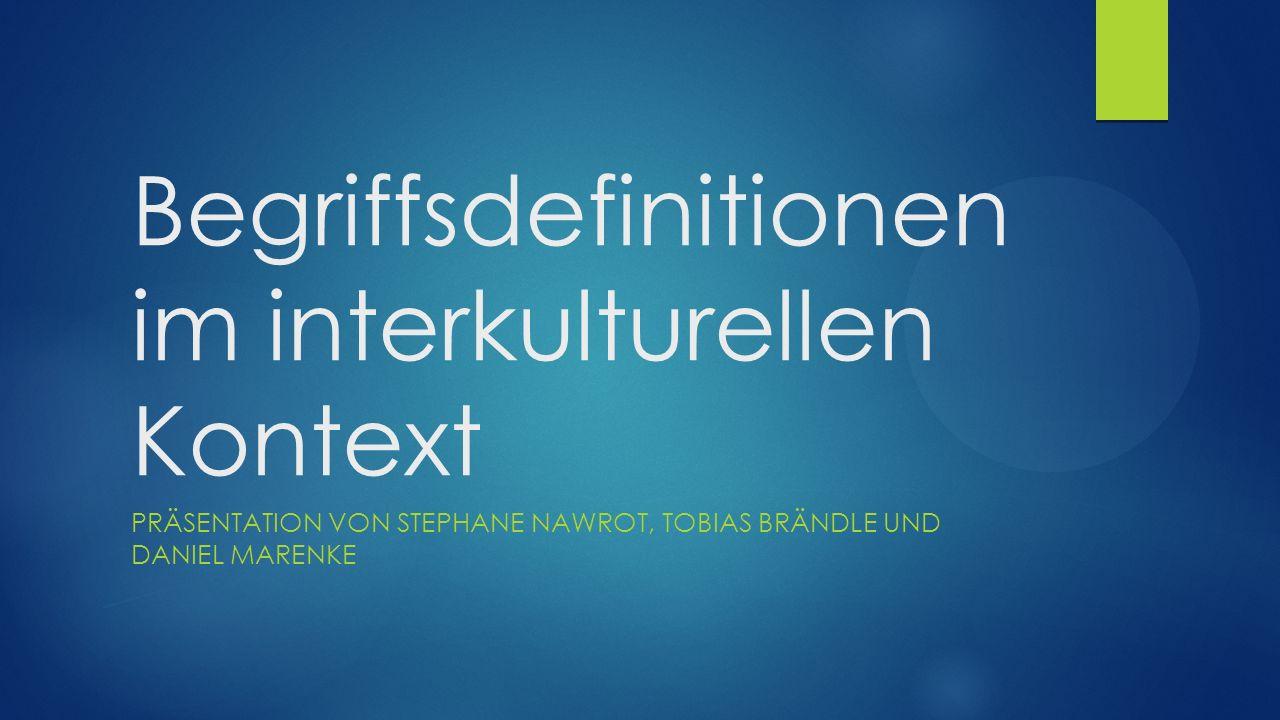 Begriffsdefinitionen im interkulturellen Kontext