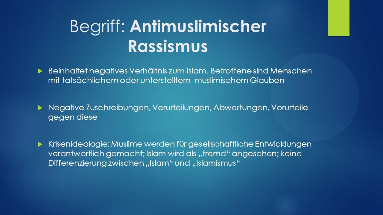 Begriff: Antimuslimischer Rassismus