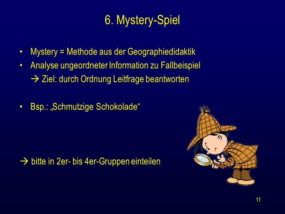 6. Mystery-Spiel Mystery = Methode aus der Geographiedidaktik