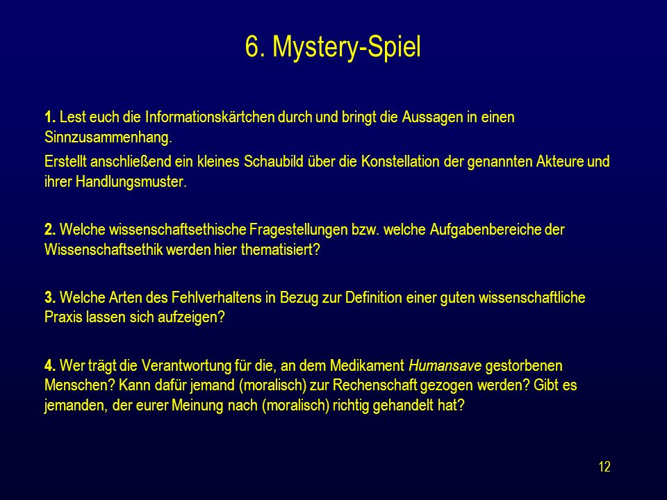 6. Mystery-Spiel 1. Lest euch die Informationskärtchen durch und bringt die Aussagen in einen Sinnzusammenhang.
