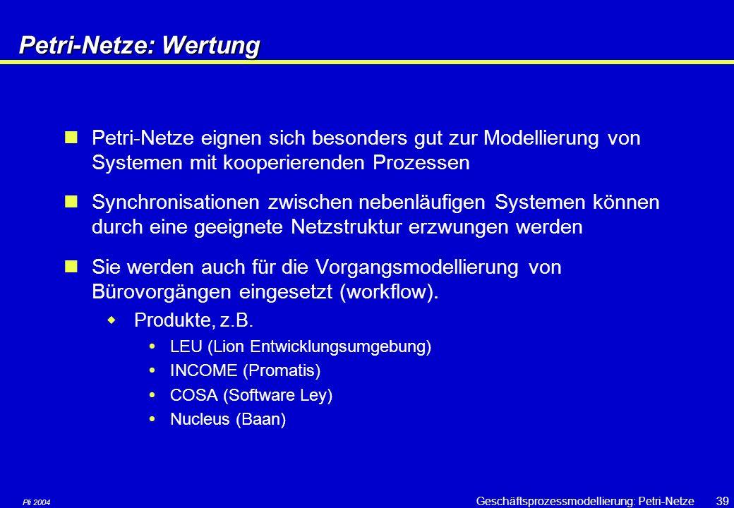 Petri-Netze: Wertung Petri-Netze eignen sich besonders gut zur Modellierung von Systemen mit kooperierenden Prozessen.