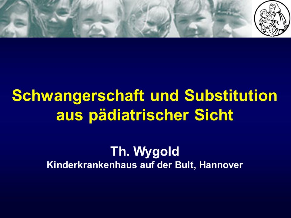 Schwangerschaft und Substitution aus pädiatrischer Sicht Th