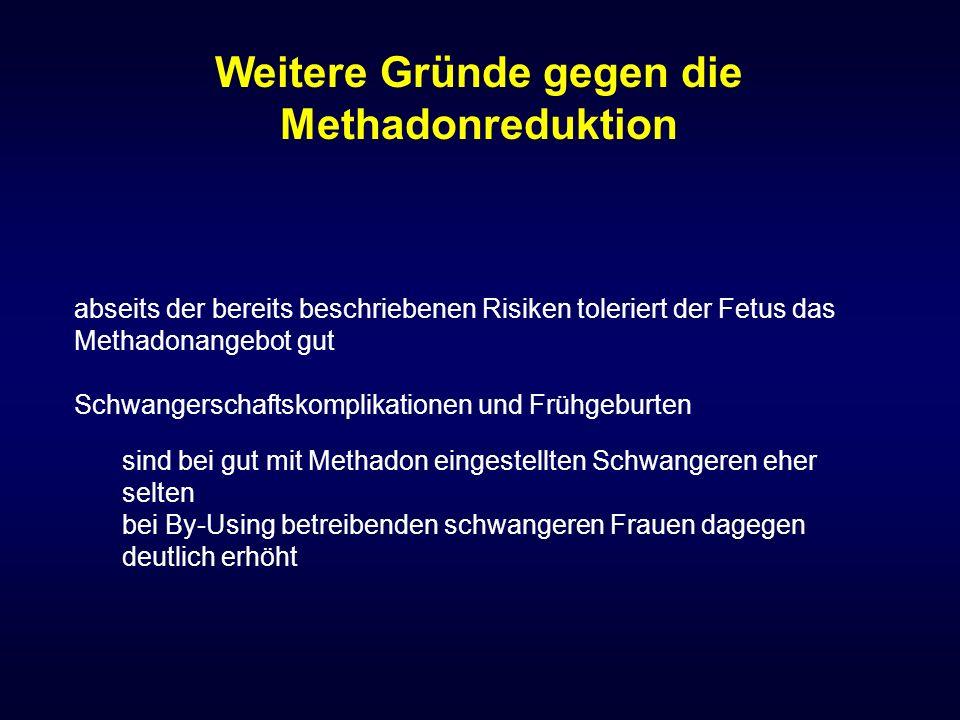Weitere Gründe gegen die Methadonreduktion
