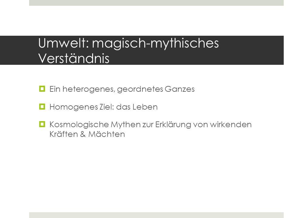 Umwelt: magisch-mythisches Verständnis