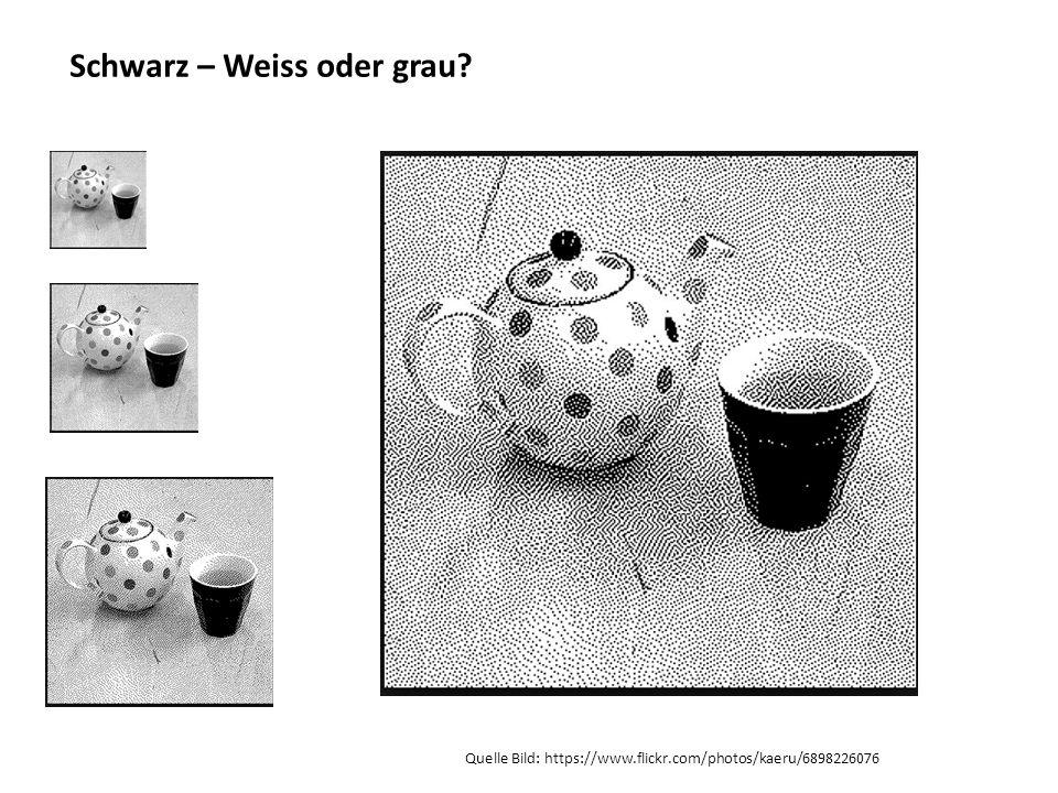 Schwarz – Weiss oder grau