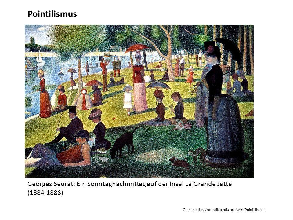 Pointilismus Georges Seurat: Ein Sonntagnachmittag auf der Insel La Grande Jatte (1884-1886) Quelle: https://de.wikipedia.org/wiki/Pointillismus.