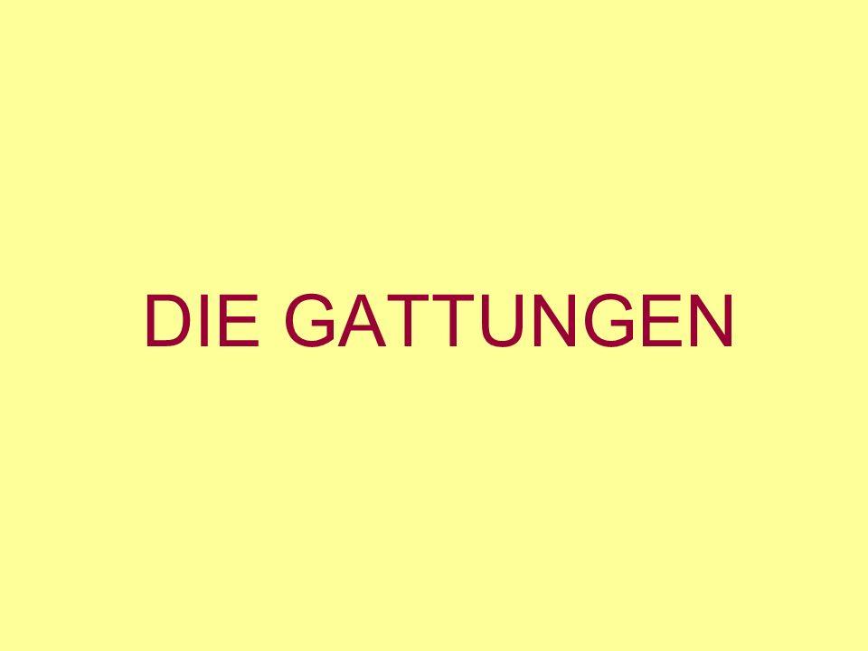 DIE GATTUNGEN