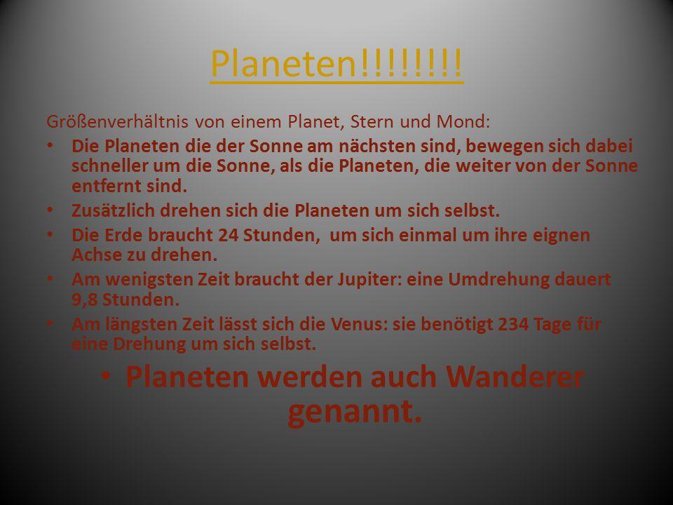 Planeten werden auch Wanderer genannt.
