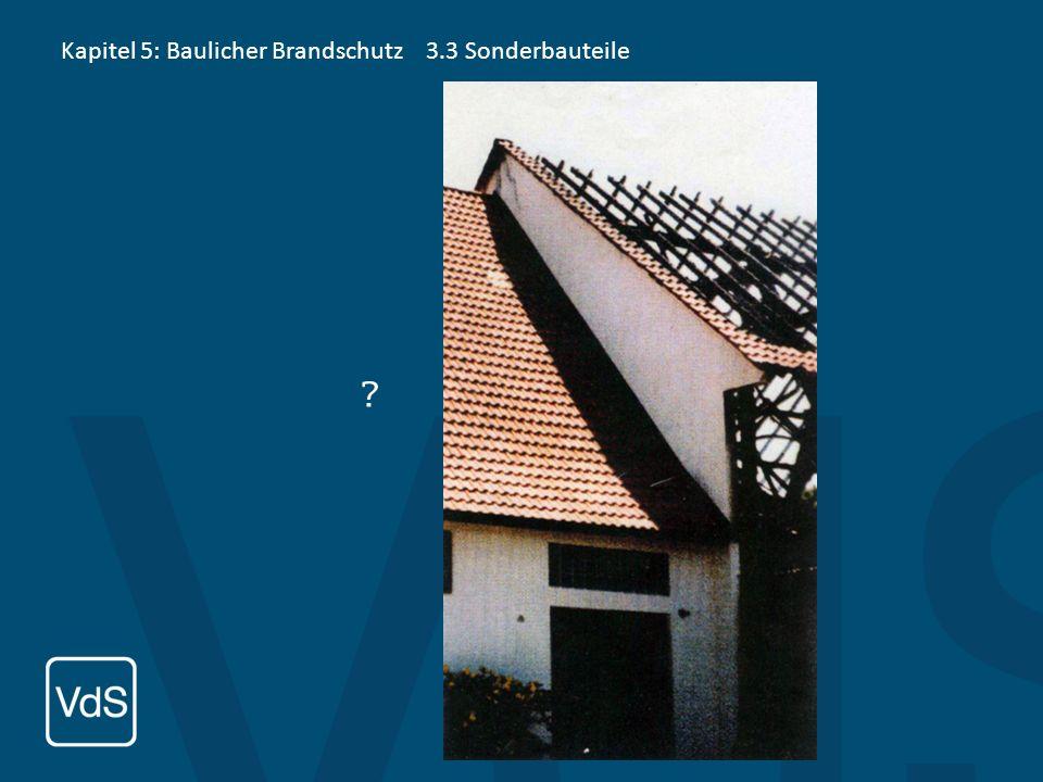 Kapitel 5: Baulicher Brandschutz 3.3 Sonderbauteile