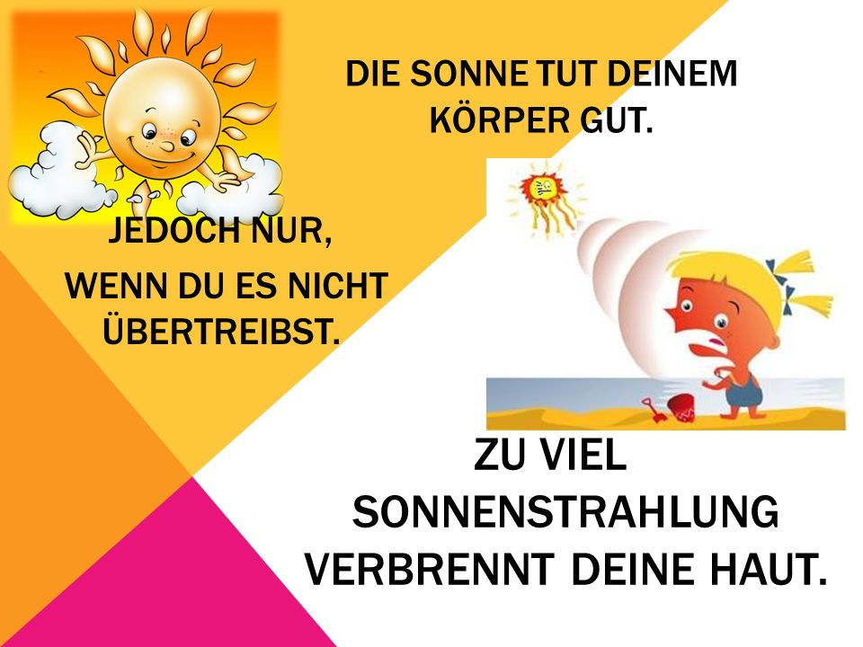 Die Sonne tut deinem körper gut.