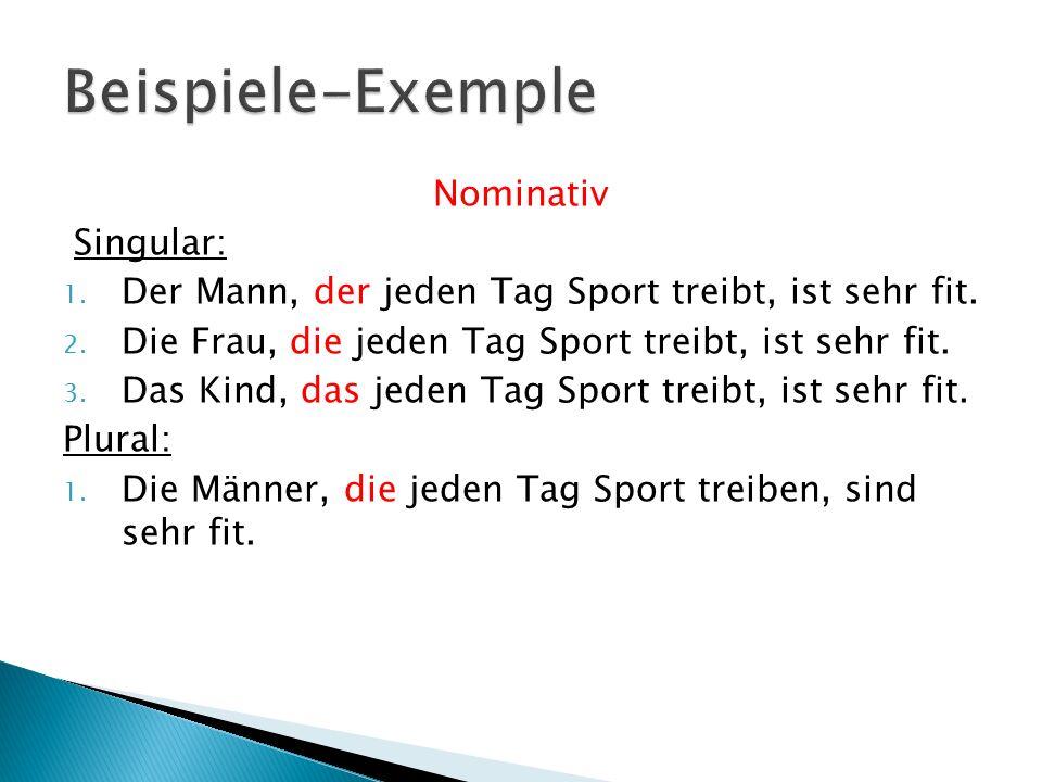Beispiele-Exemple Nominativ Singular: