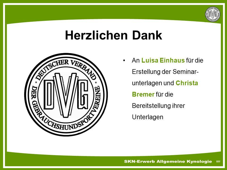 Herzlichen Dank An Luisa Einhaus für die Erstellung der Seminar-unterlagen und Christa Bremer für die Bereitstellung ihrer Unterlagen.