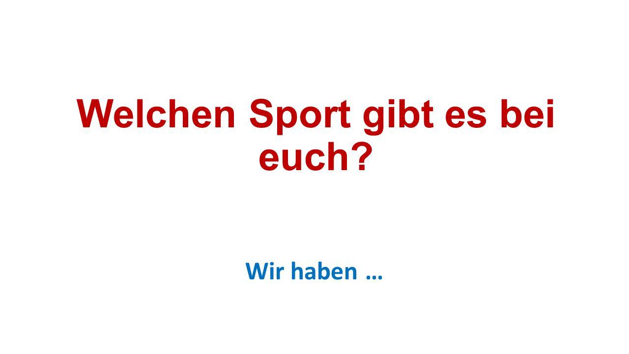 Welchen Sport gibt es bei euch