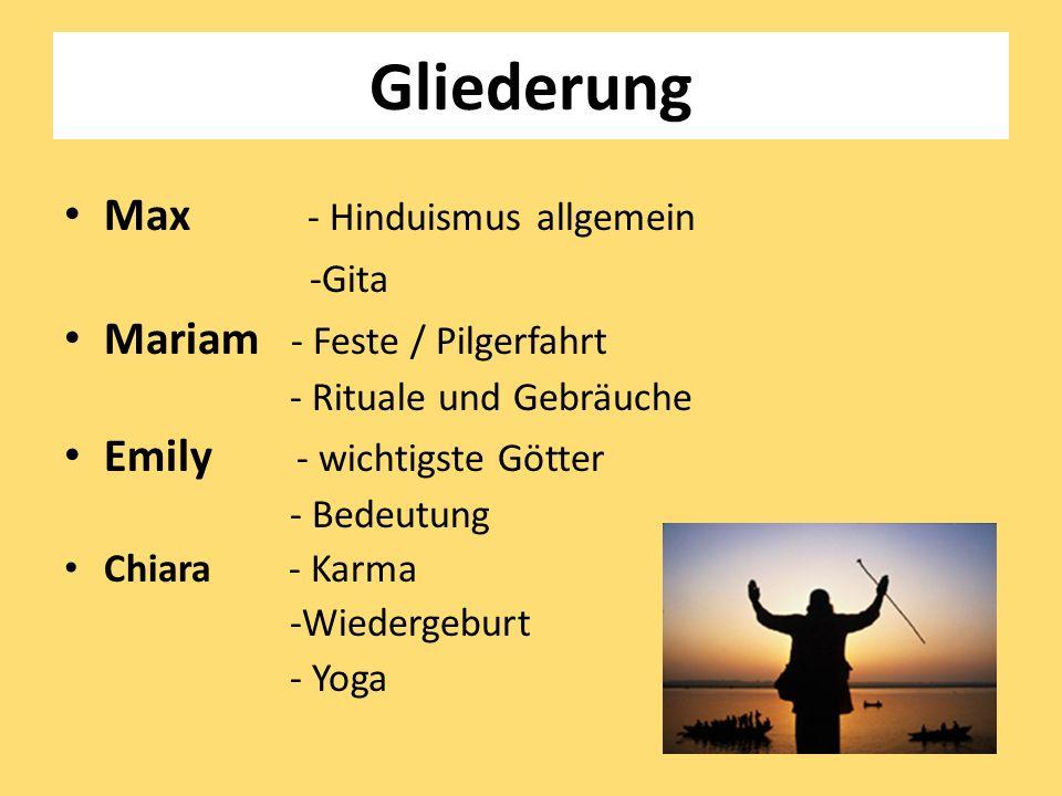 Gliederung Max - Hinduismus allgemein -Gita