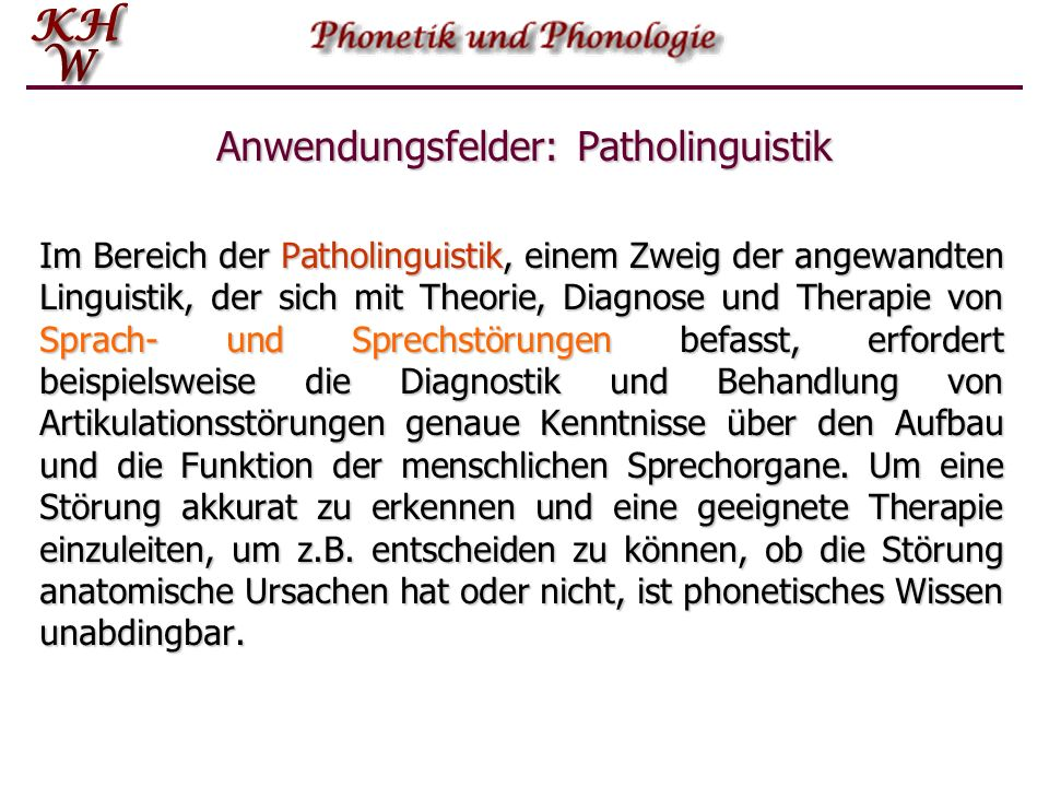 Anwendungsfelder: Patholinguistik